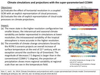 Climate simulations and projections with the super-parameterized CCSM4