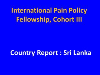 International Pain Policy Fellowship, Cohort III