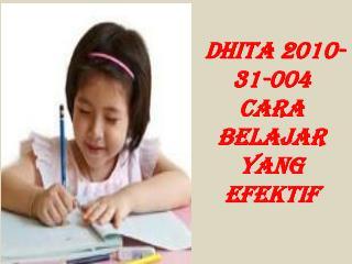 DHITA 2010-31-004 Cara belajar yang efektif