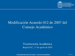Modificación Acuerdo 012 de 2007 del Consejo Académico