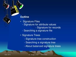 Outline Signature Files - Signature for attribute values - Signature for records