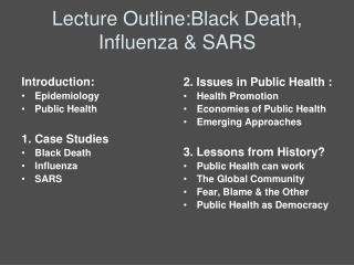 Lecture Outline:Black Death, Influenza & SARS