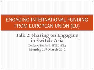 ENGAGING INTERNATIONAL FUNDING FROM EUROPEAN UNION (EU)