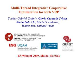 Multi-Thread Integrative Cooperative Optimization for Rich VRP
