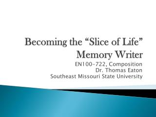 "Becoming the ""Slice of Life"" Memory Writer"