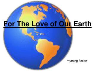For The Love of Our Earth