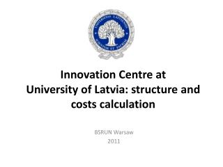 Innovation Centre at  University of Latvia: structure and costs calculation