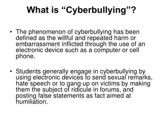 "What is ""Cyberbullying""?"