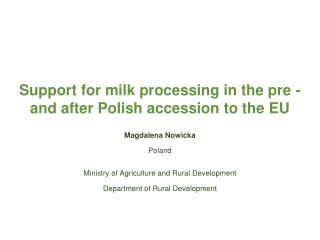 Support for milk processing in the pre - and after Polish accession to the EU