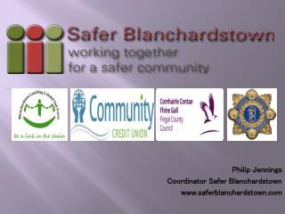 Philip Jennings Coordinator Safer Blanchardstown saferblanchardstown