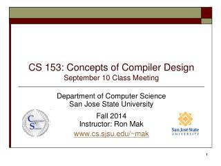 CS 153: Concepts of Compiler Design September 10 Class Meeting