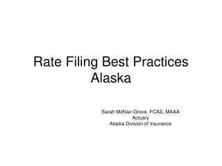 Rate Filing Best Practices Alaska