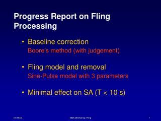 Progress Report on Fling Processing