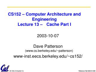 CS152 – Computer Architecture and Engineering Lecture 13 – 	Cache Part I