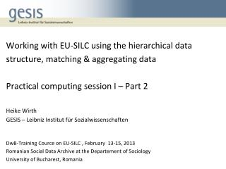 DwB-Training Cource on EU-SILC , February 13-15, 2013
