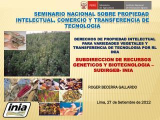 SEMINARIO NACIONAL SOBRE PROPIEDAD INTELECTUAL, COMERCIO Y TRANSFERENCIA DE TECNOLOGIA