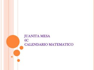 JUANITA MESA 6C CALENDARIO MATEMATICO