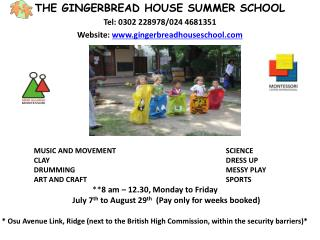 THE GINGERBREAD HOUSE SUMMER SCHOOL      Tel: 0302 228978/024 4681351