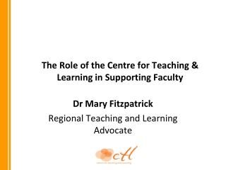The Role of the Centre for Teaching & Learning in Supporting Faculty