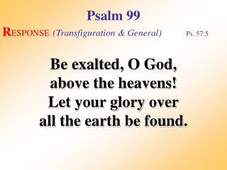 Psalm 99 (Response)