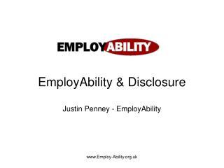 EmployAbility & Disclosure Justin Penney - EmployAbility