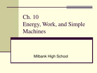 Ch. 10 Energy, Work, and Simple Machines