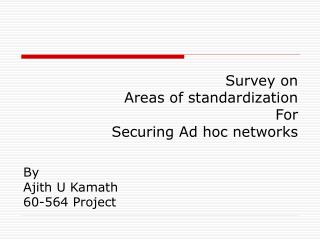 By Ajith U Kamath 60-564 Project