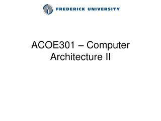 ACOE301 – Computer Architecture II