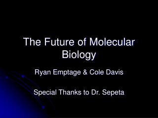 The Future of Molecular Biology