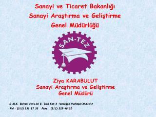 G.M.K. Bulvarı No:128 B. Blok Kat:3 Tandoğan Maltepe/ANKARA