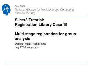Slicer3 Tutorial: Registration Library Case 19 Multi-stage registration for group analysis