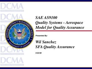 SAE AS9100  Quality Systems - Aerospace Model for Quality Assurance Presented By: Wil Sanchez