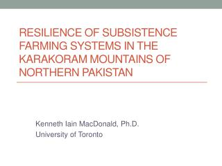 Resilience of Subsistence Farming Systems in the Karakoram Mountains of Northern Pakistan