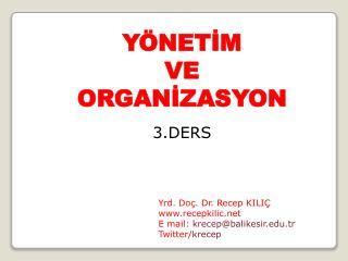 YÖNETİM VE ORGANİZASYON 3.DERS