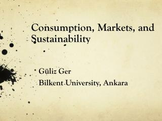 Consumption, Markets, and  Sustainability