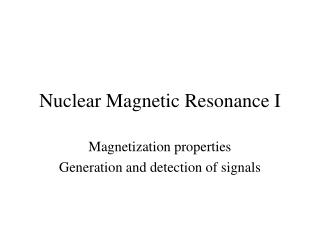 Nuclear Magnetic Resonance I