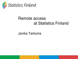 Remote access at Statistics Finland