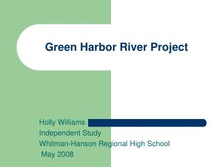 Green Harbor River Project