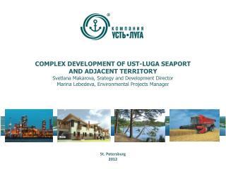 COMPLEX DEVELOPMENT OF UST-LUGA SEA PORT AND ADJACENT TERRITORY