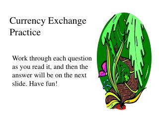 Currency Exchange Practice