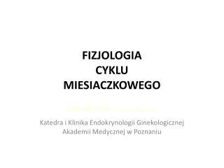 FIZJOLOGIA CYKLU MIESIACZKOWEGO