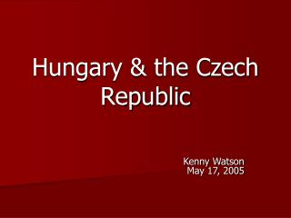 Hungary & the Czech Republic