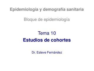 Epidemiología y demografía sanitaria Bloque de epidemiología