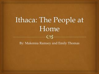 Ithaca: The People at Home