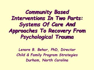 Lenore B. Behar, PhD, Director Child & Family Program Strategies Durham, North Carolina