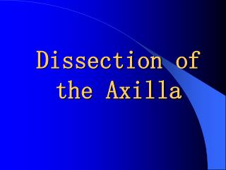 Dissection of the Axilla