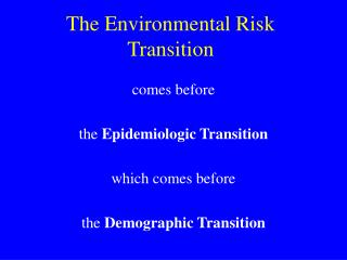 The Environmental Risk Transition
