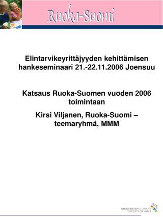 Elintarvikeyrittäjyyden kehittämisen hankeseminaari 21.-22.11.2006 Joensuu