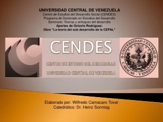 UNIVERSIDAD CENTRAL DE VENEZUELA Centro de Estudios del Desarrollo Social (CENDES)