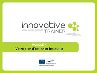 MODULE 4 Votre plan d'action et les outils